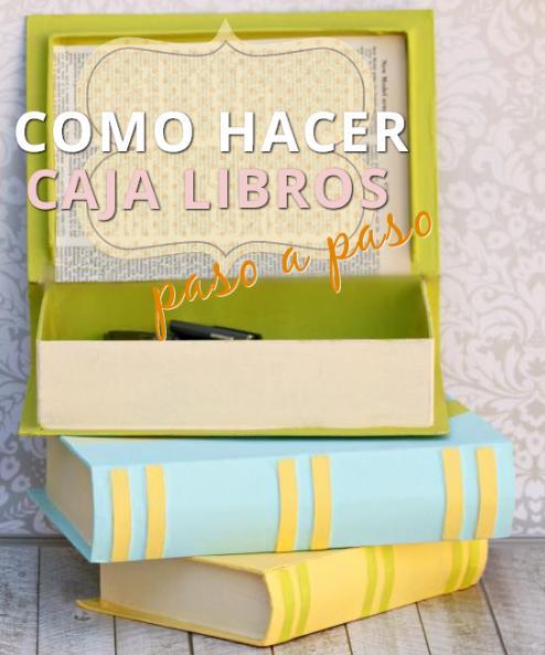 cajas libros hacer http www manualidadesplus com