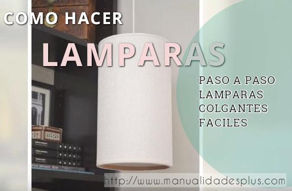 como-hacer-lamparas-http-www-manualidadesplus-com